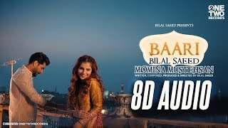 BAARI | Bilal Saeed | Momina Mustehsan | 8D Audio | Latest Song 2019