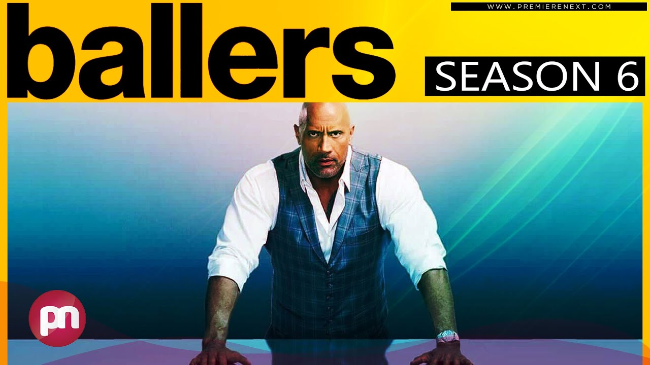 Download Ballers Season 6: Why Got Cancelled? - Premiere Next