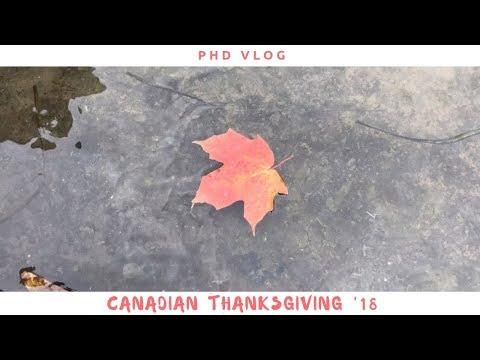 PhD Vlog: Canadian Thanksgiving 2018