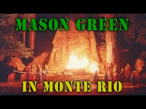 Mason Green: Bohemian Grove, Monte Rio, CA - New World Order