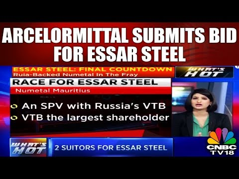 ArcelorMittal Submits Bid for Essar Steel   WHAT's HOT   CNBC TV18