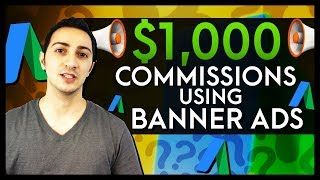 How to Make $1,000 Commissions Using Banner Ads (Affiliate Marketing Paid Traffic)