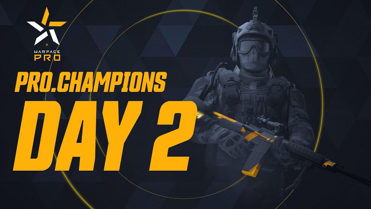 Турнир Warface PRO.Champions. Group Stage. Day 2