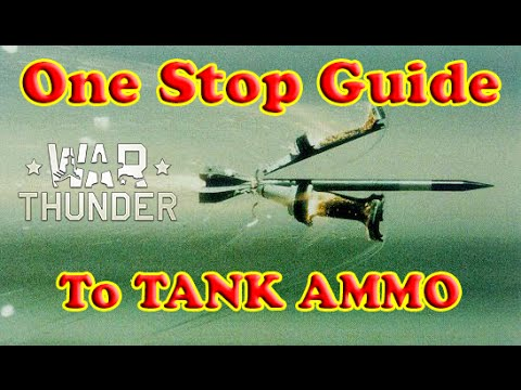 War Thunder One Stop Guides: Tank Ammo