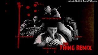 The Thing Remix - KD The Stranger, C-Mob, Twisted Insane, Wake N Bake