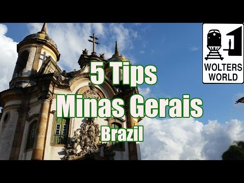 Visit Minas Gerais - 5 Tips for Visiting Minas Gerais, Brazi