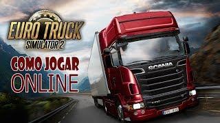 Como Jogar Euro Truck Simulator 2 Online (Março/2019)