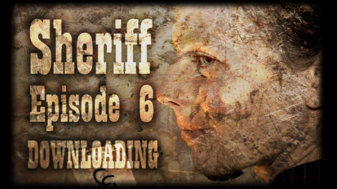 Download Sheriff The Crossing - Episode 6 -  DOWLOADING [Websérie]