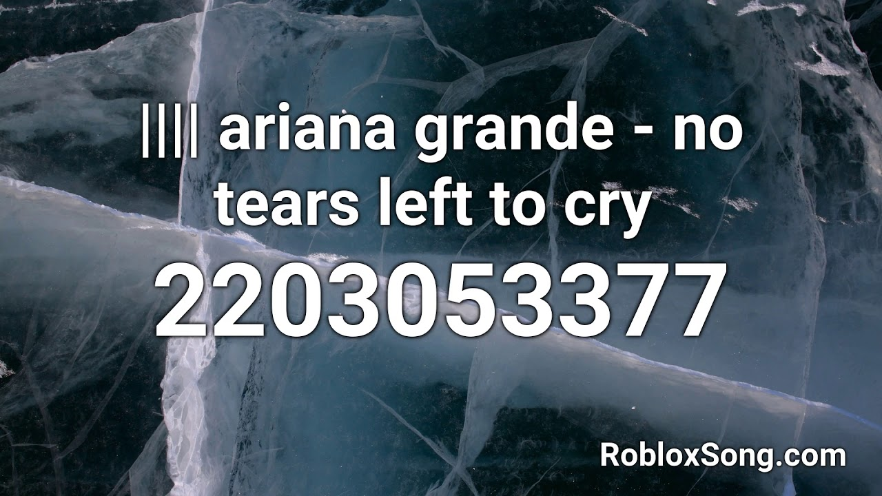 F Ariana Grande No Tears Left To Cry Roblox Id Roblox