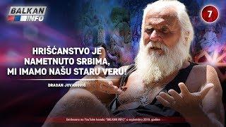 INTERVJU: Dragan Jovanović - Hrišćanstvo je nametnuto Srbima, mi imamo našu staru veru! (3.9.2019)