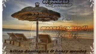 Manu gomez dj - el pedazo  remix    (kilian dominguez y henry mendez)