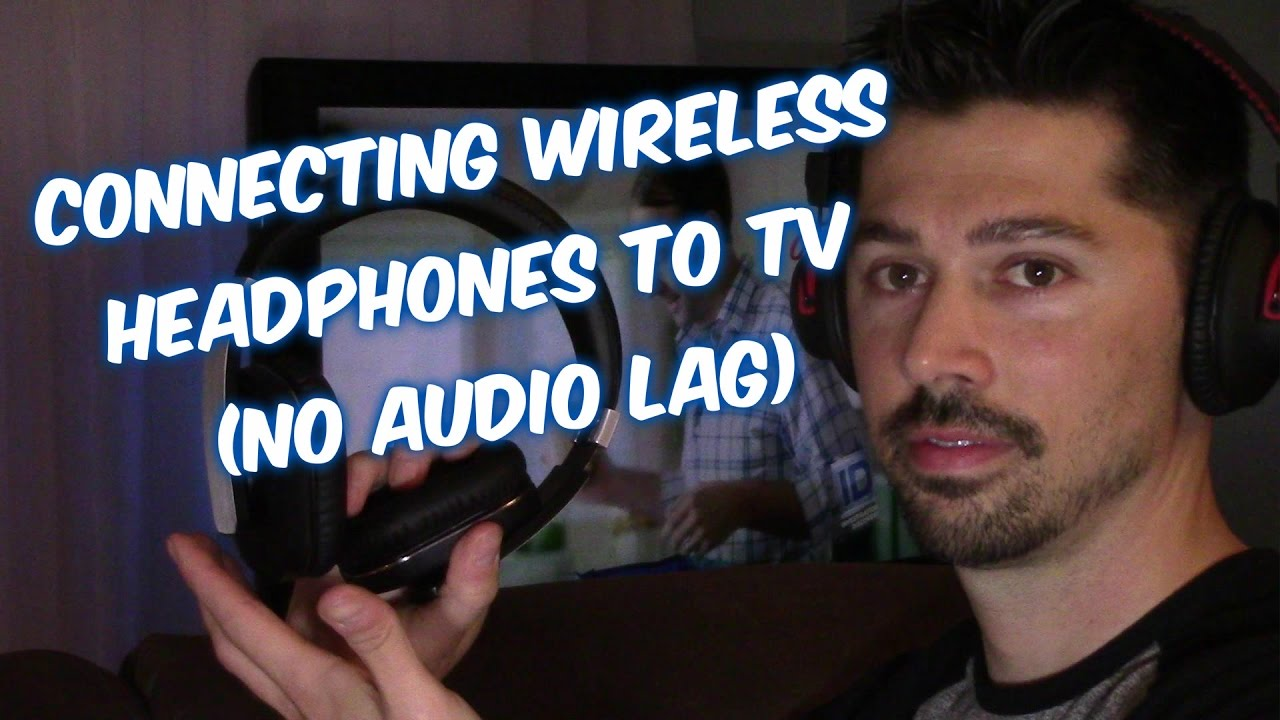 2 ways to connect tv to wireless headsets headphones no audio lag youtube [ 1280 x 720 Pixel ]