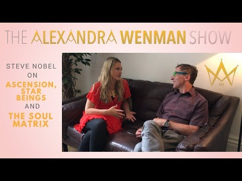 Steve Nobel on Ascension, Star Beings and The Soul Matrix