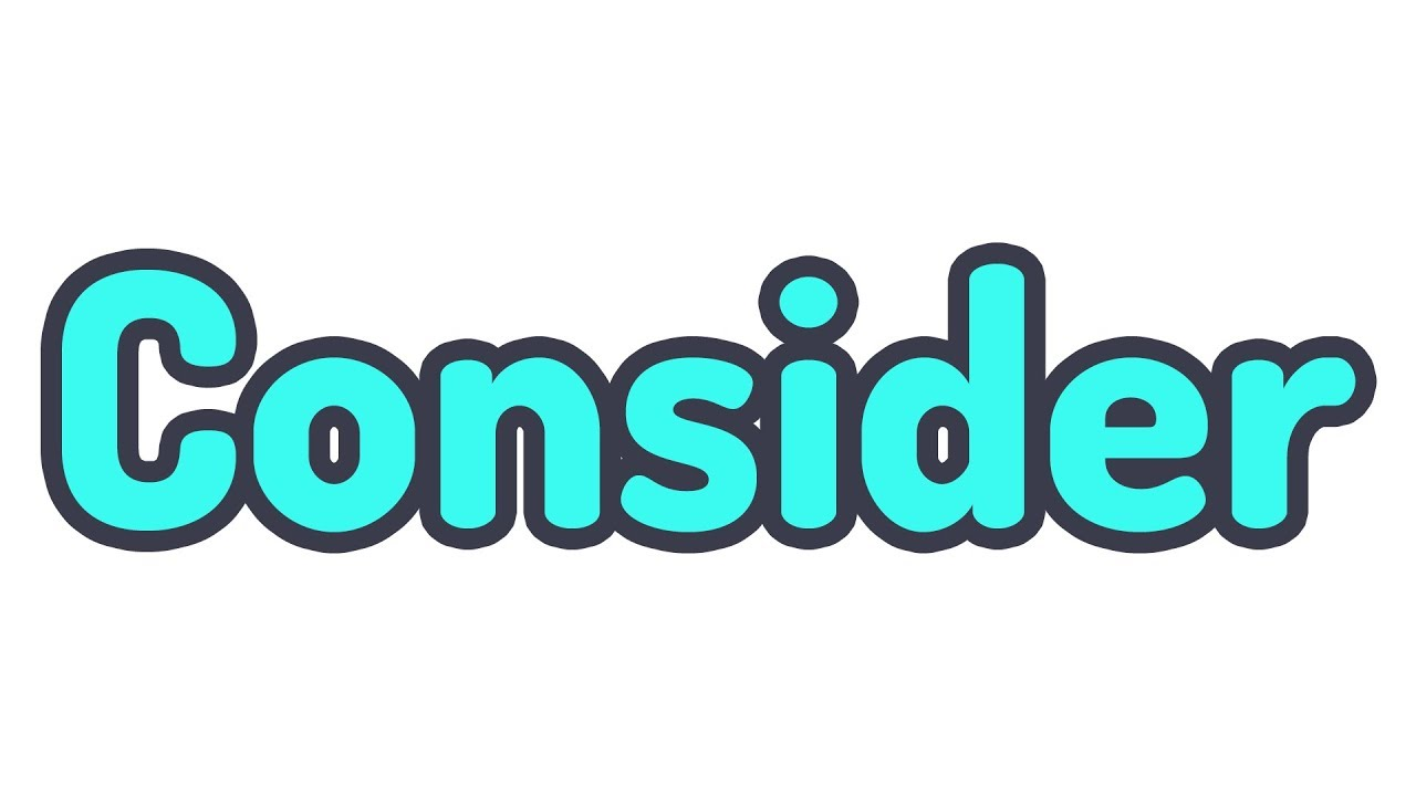 Download English Word of the Day - CONSIDER / CONSIDERABLE / CONSIDERATE (IELTS / TOEFL Vocabulary)