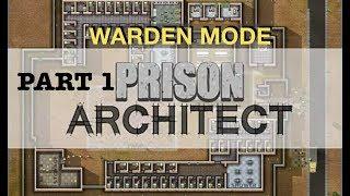 Prison Architect: Warden Mode - Part 1 - That