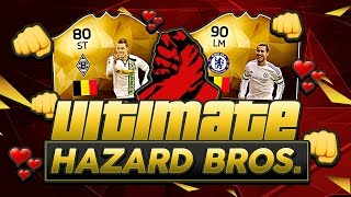 OMG THE HIGHEST RATED HAZARD ULTIMATE HAZARD BROTHERS! FIFA 16 ULTIMATE TEAM
