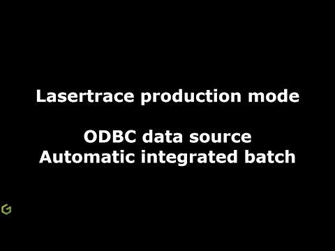 Lasertrace Production ODBC Data source Automatic Integrated Batch