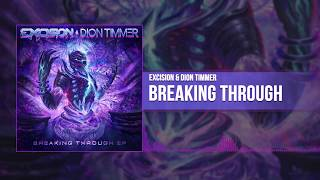 Excision & Dion Timmer - Breaking Through ( Audio)