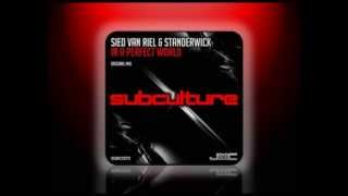 Sied van Riel & Standerwick - In A Perfect World (Original Mix)