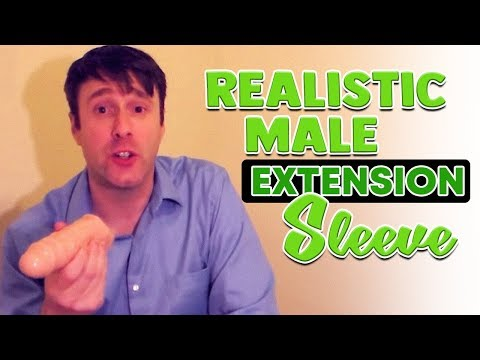 Best Penis Extender   Really Ample Penis Enhancer ? Realistic Extension Sleeve Review + Haul