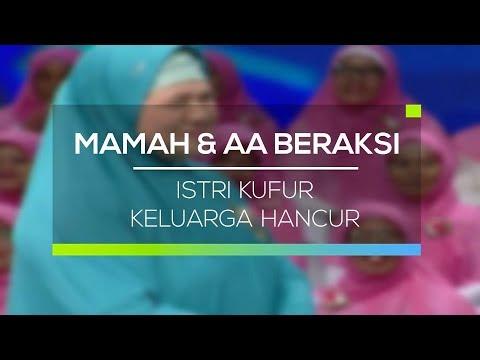 Mamah dan Aa Beraksi - Istri Kufur Keluarga Hancur