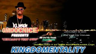 "KINGDOMENTALITY ""Me And My House"" [NEW GOSPEL HOUSE ALBUM/CD RELEASED!!!] - Promo by GMDOCNICE"