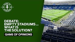 Empty stadiums suck – so what is the solution? | Game of Opinions Football Vodcast | Eurosport