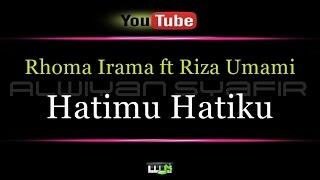 Karaoke Rhoma Irama ft Riza Umami - Hatimu Hatiku