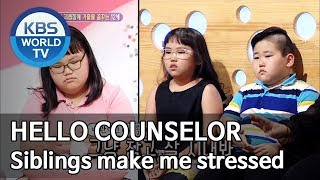 Siblings make me stressed [Hello Counselor/ENG, THA/2019.07.29]