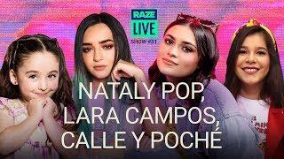 Nataly Pop, Calle y Poché y Lara Campos en #RazeLive 31