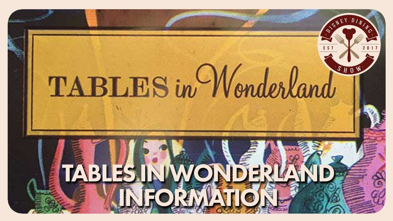 Tables In Wonderland Information Walt Disney World
