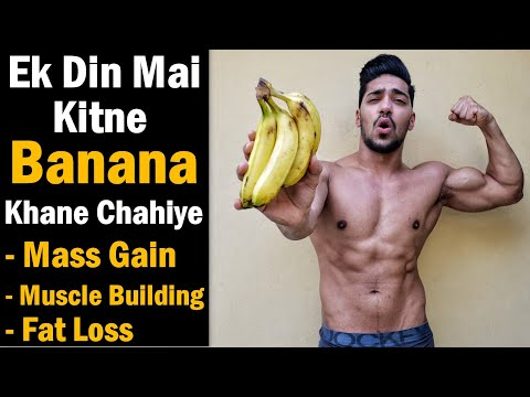 How Much Bananas in a Day for Muscle Building/Weight Gain/Fat Loss - Bodybuilding Diet