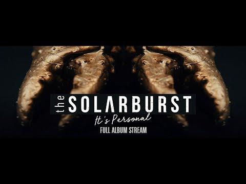 The Solarburst - It's Personal (FULL ALBUM STREAM) 2017