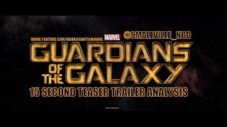 Guardians of the Galaxy 15 Second Teaser Trailer Analysis (9+Mins)