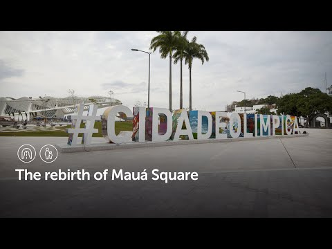The rebirth of Mauá Square | Olympic City