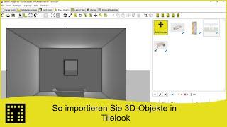So importieren Sie 3D-Objekte in Tilelook