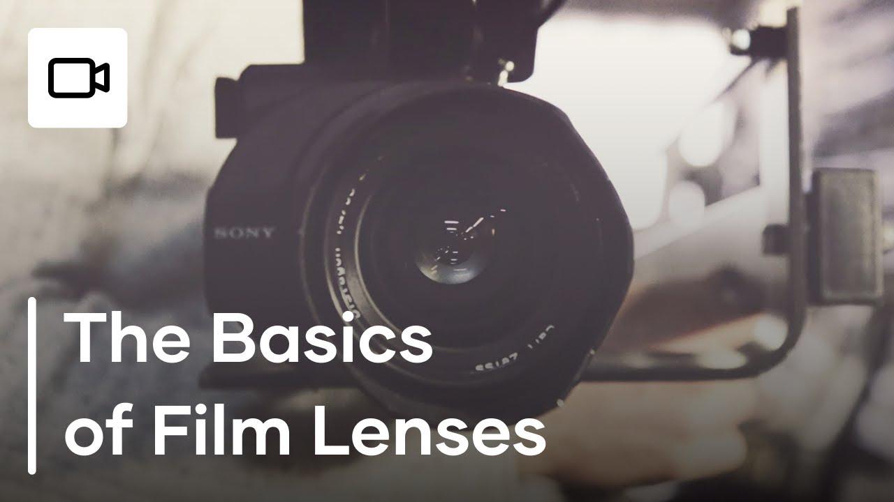 The Basics of Lenses Explained - Lenses for Filmmakers