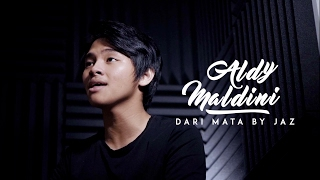Download lagu ALDY MALDINI - DARI MATA (COVER)