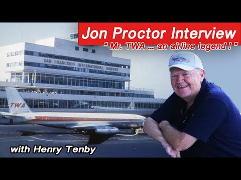 Jon Proctor webinar TWA career, Convair 880 990, Boeing 707 720 and more
