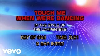Carpenters - Touch Me When We're Dancing (Karaoke)