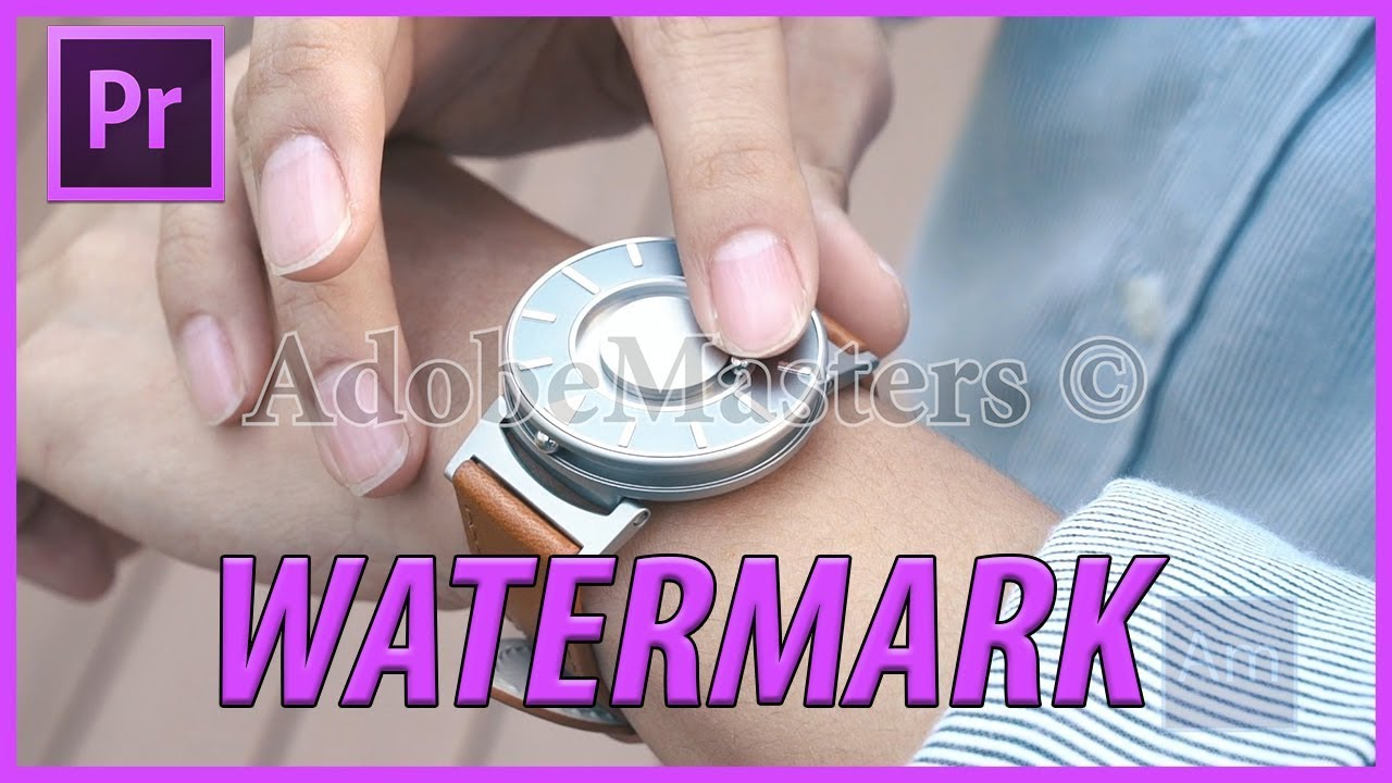 How to Create a Watermark in Adobe Premiere Pro CC (2018)