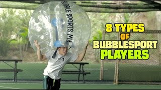 8 Types of Bubblesports Players