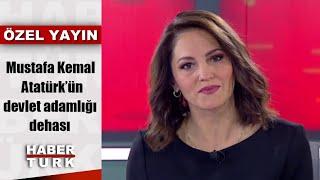 10 Kasım Özel - 10 Kasım 2019 (Mustafa Kemal Atatürk'ün devlet adamlığı dehası)