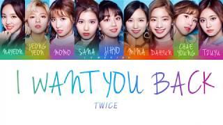TWICE (트와이스) - I WANT YOU BACK [Color Coded Lyrics/Eng]