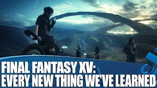 Final Fantasy XV - Every New Thing We