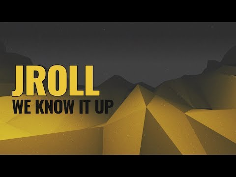 Jroll - We Know It Up