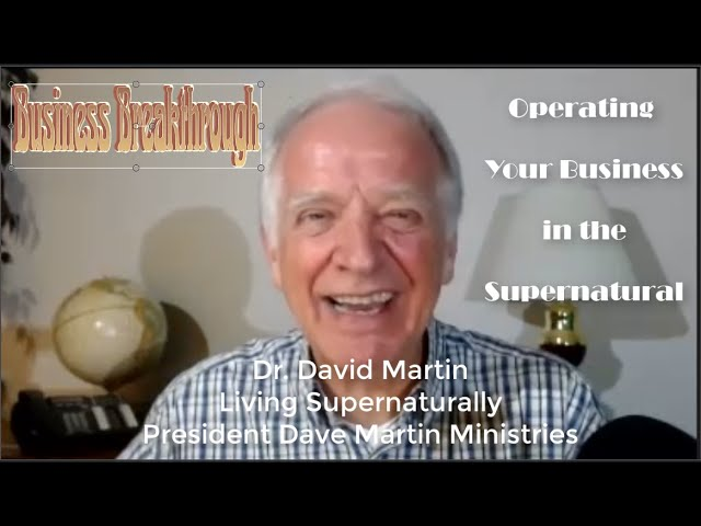 10-7-19 Operating your business in the Supernatural