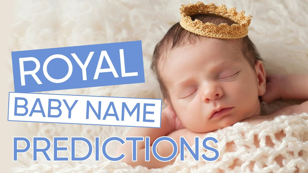 Top Royal Baby Name Predictions For Meghan & Harry Revealed | Channel Mum