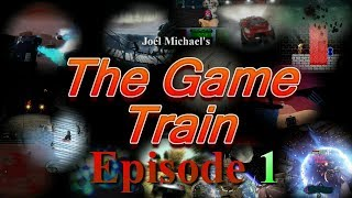 The Game Train Episode 1