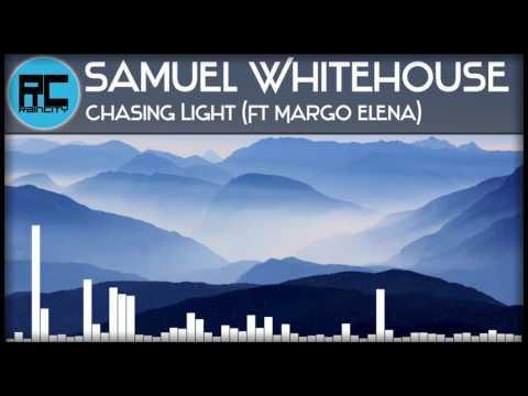 [Drum & Bass] Samuel Whitehouse - Chasing Light (Ft. Margo Elena)